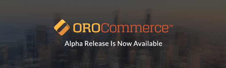 OroCommerce Alpha 3 is Now Available