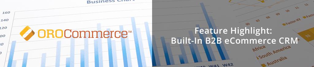 B2B eCommerce Platform with a CRM