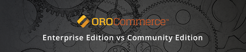 OroCommerce Enterprise and Community Edition