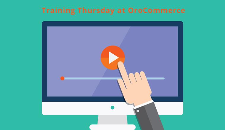 orocommerce tutorial videos