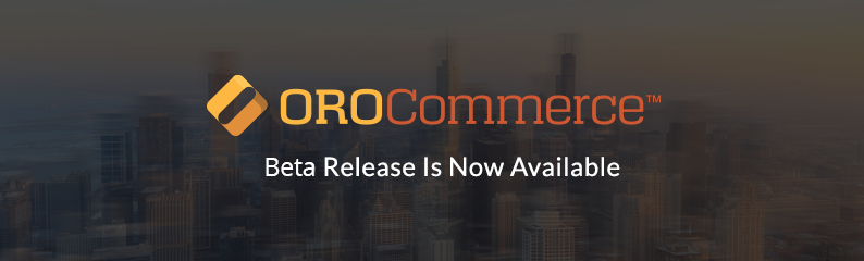OroCommerce Beta 1 Release is Now Available