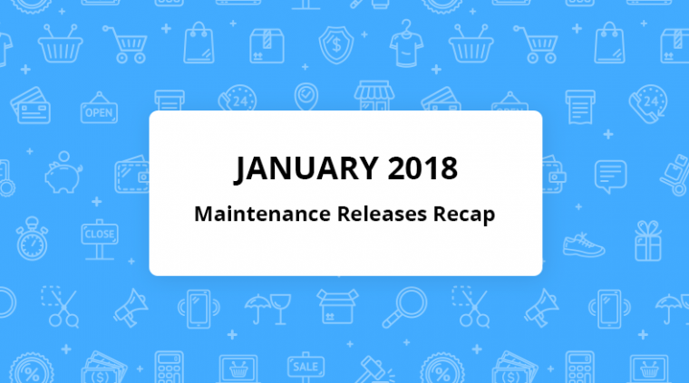 january 2018 maintenance releases recap