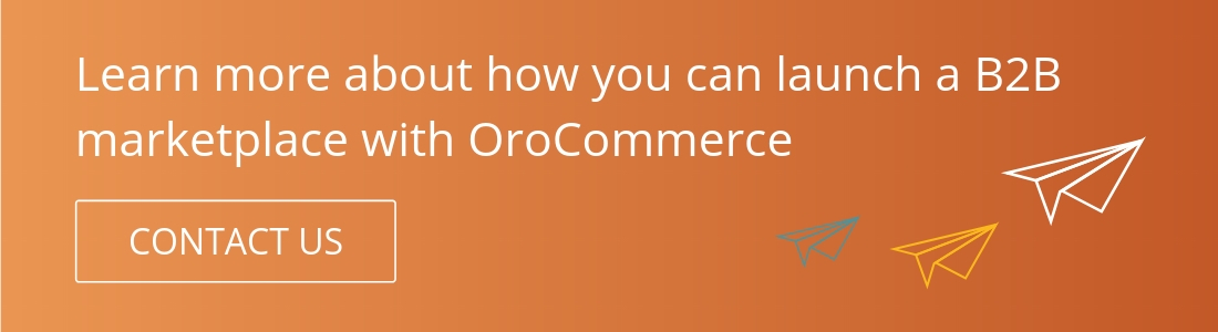 Launch B2B eCommerce Marketplace with OroCommerce
