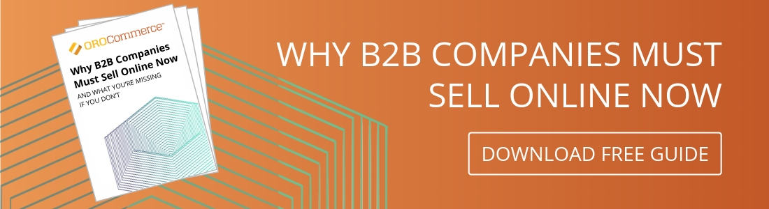 Why B2B Companies Must Sell Online Now