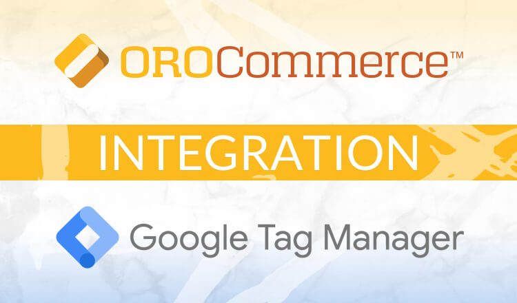 OroCommerce Google Tag Manager integration