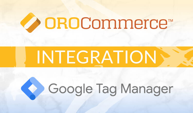OroCommerce Google Tag Manager integration