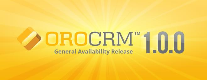 OroCRM General Availability Release