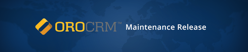 Maintenance Release for OroPlatform and OroCRM CE 1.10.8 and Enterprise Edition 1.12.8 Are Now Available