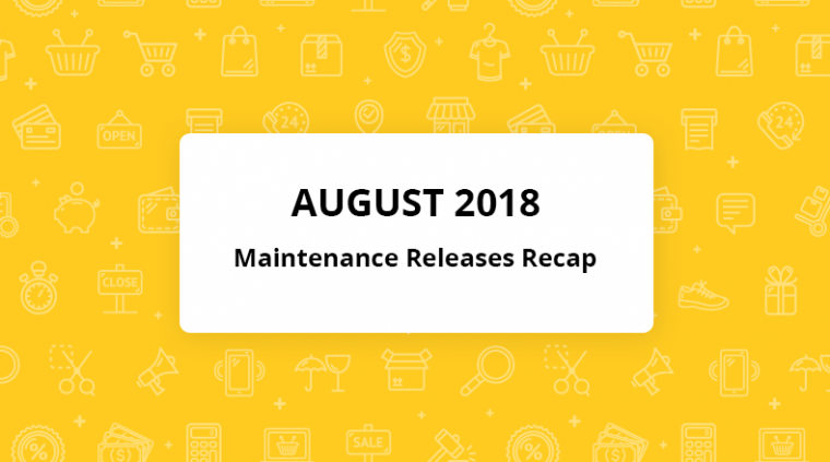 august maintenance releases recap